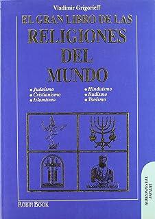 El Gran Libro De Las Religiones Del Mundo (Horizontes Del Espiritu) (Spanish Edition