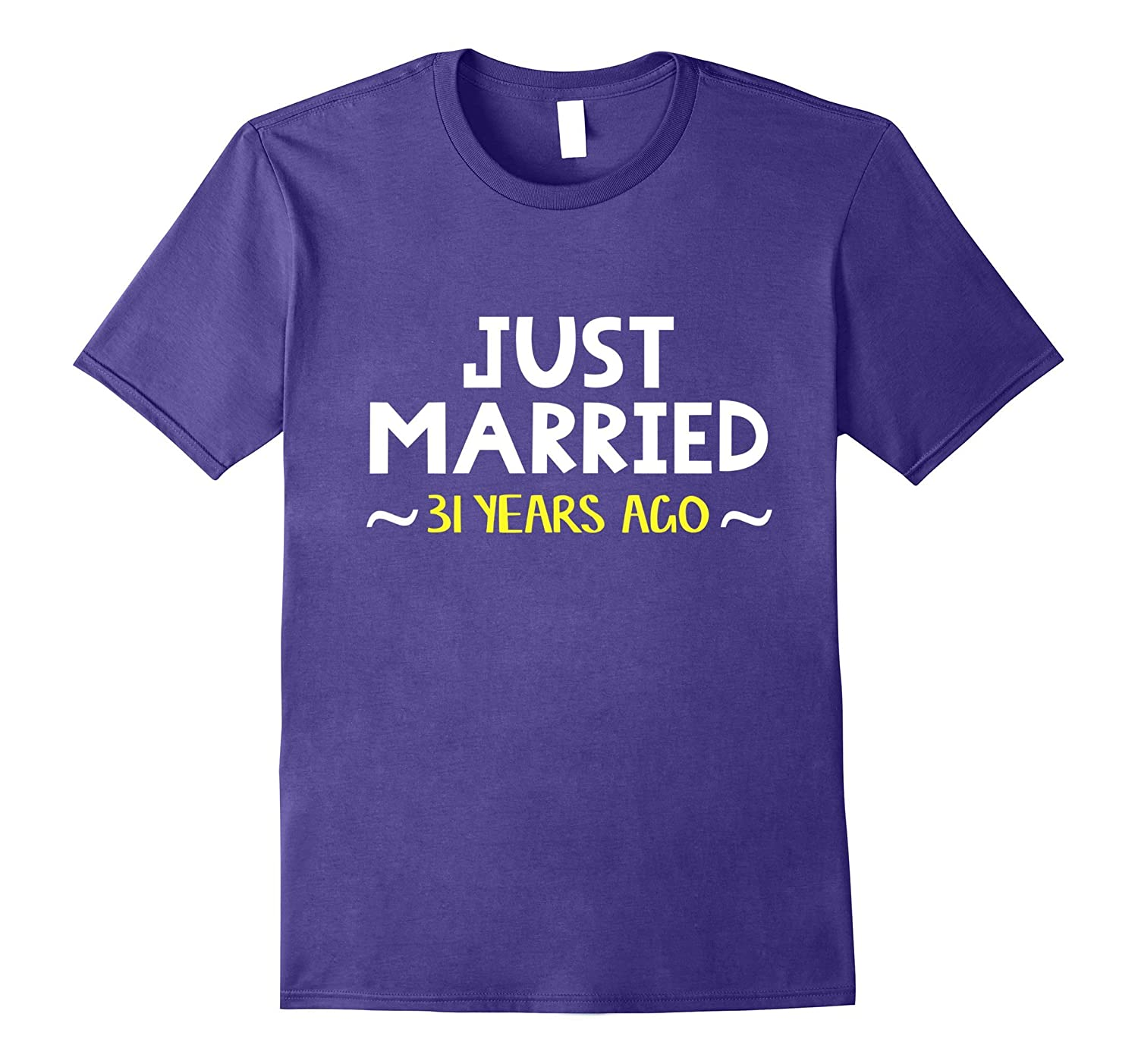 Wedding Anniversary Gift Just Married 31 Years Ago T-Shirt-PL