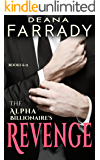 The Alpha Billionaire's Revenge (Books 6-9) (His Vengeance Book 2)