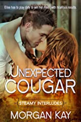 Unexpected Cougar: A Romantic Comedy (Steamy Interludes Book 7) Kindle Edition