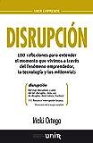 Disrupción: 100 reflexiones para entender el momento que vivimos a través del fenómeno emprendedor, la tecnología y los millennials