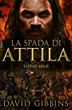 Total War - La spada di Attila: TOTAL WAR