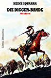 Die Digger-Bande: Cassiopeiapress Western