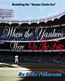 """When the Yankees Were on the Fritz: Revisiting the """"Horace Clarke Era"""""""