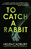 To Catch a Rabbit (Sean Denton)