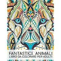 Fantastici Animali: Libro Da Colorare Per Adulti