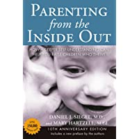 Parenting from the Inside out - 10th Anniversary Edition: How a Deeper Self-Understanding Can Help You Raise Children…