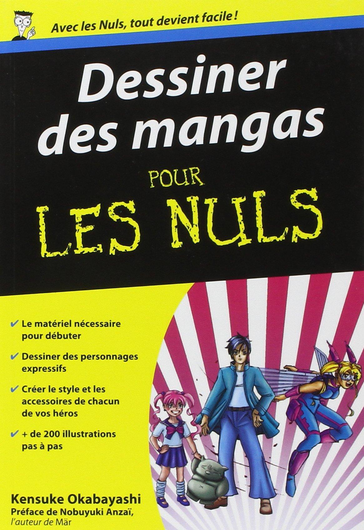 Dessiner des mangas Poche pour les Nuls Broché – 7 avril 2011 Kensuke OKABAYASHI Nobuyuki ANZAI First 2754016015