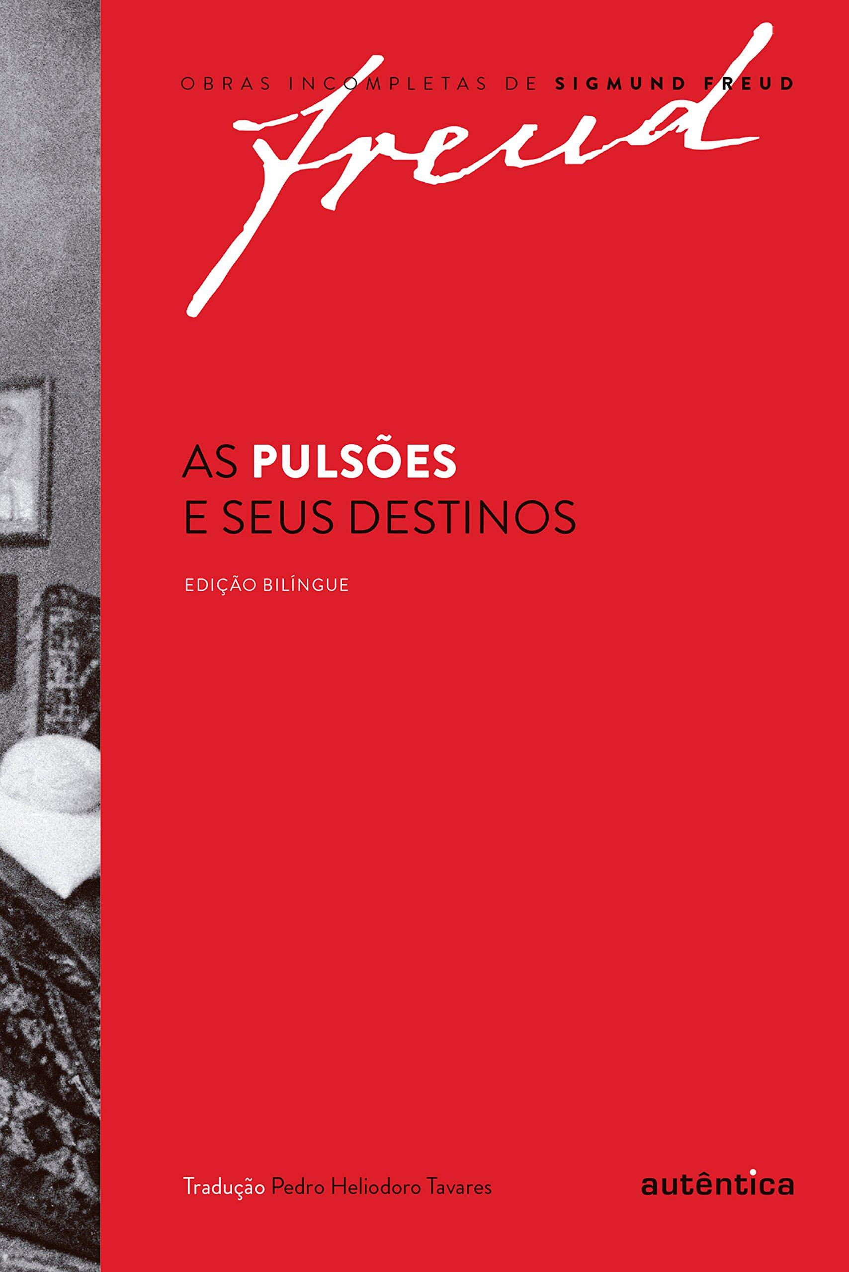 As Pulsões E Seus Destinos – Edição Bilíngue  Portuguese Edition