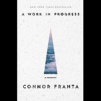 A Work in Progress: A Memoir (English Edition)