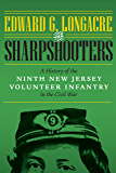 The Sharpshooters: A History of the Ninth New Jersey Volunteer Infantry in the Civil War