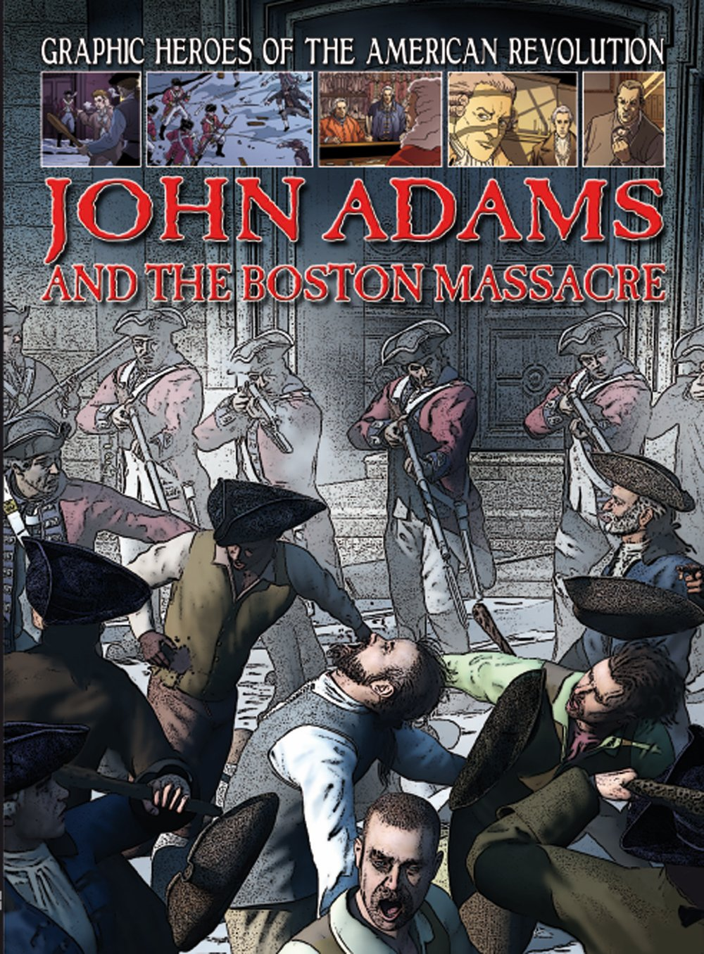 John Adams and the Boston Massacre (Graphic Heroes of the American Revolution) by Gareth Stevens Pub Learning library (Image #1)