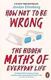 How Not to be Wrong [Paperback] [Jan 01, 2017] Jordan Ellenberg