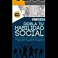HABILIDADES SOCIALES: Guía de 7 Niveles Para Vencer tu Timidez y Potenciar tu Capacidad para Hablar con las Personas: Dinámicas Sociales para Doblar tu Confianza y Autoestima y Hacer Amigos