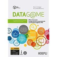 Datag@me. Tecnologie dell'informazione e della comunicazione. Ediz. Openschool. Per le Scuole superiori. Con ebook. Con espansione online
