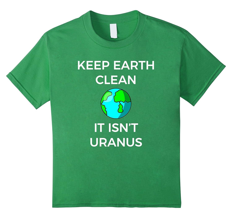 Kids Keep Earth Clean Uranus-Newstyleth