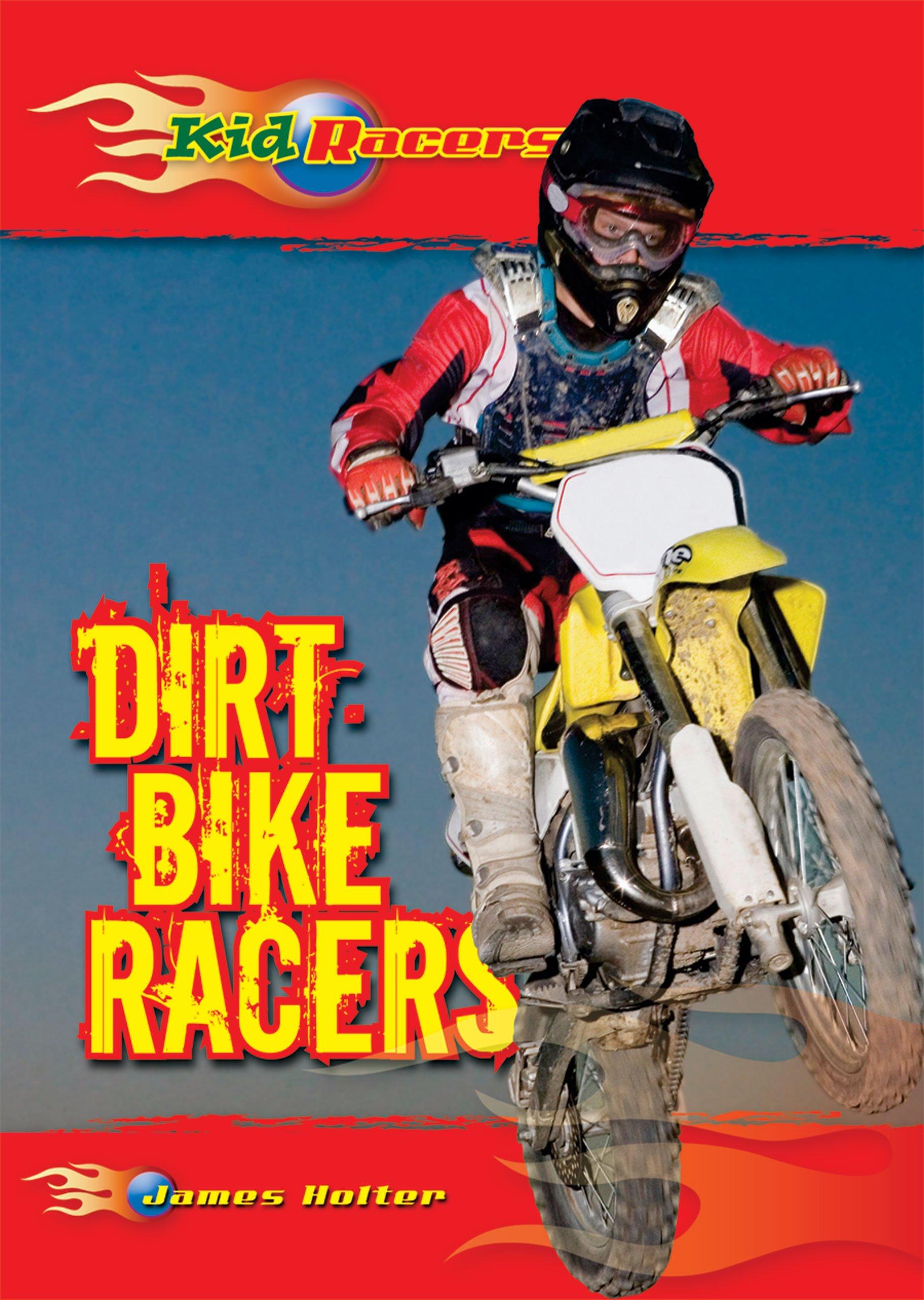 Dirt Bike Racers James Holter 9780766034839 Books