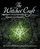 The Witches' Craft: The Roots of Witchcraft & Magical Transformation: The Roots of Witchcraft and Magical Transformation