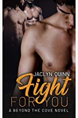 Fight for You (Beyond the Cove Book 4) Kindle Edition