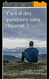 Y a-t-il des questions sans réponse ?