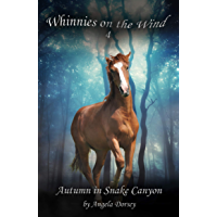 Autumn in Snake Canyon: A Wilderness Horse Adventure (Whinnies on the Wind Book 4)