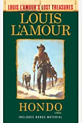 Hondo (Louis L'Amour's Lost Treasures): A Novel Kindle Edition