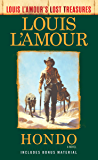 Hondo (Louis L'Amour's Lost Treasures): A Novel