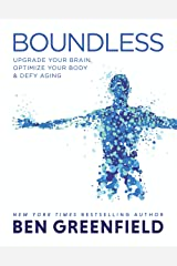 Boundless: Upgrade Your Brain, Optimize Your Body & Defy Aging Kindle Edition