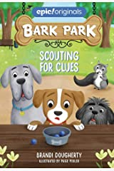 Scouting for Clues (Volume 2) (Bark Park) Hardcover
