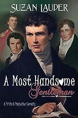 A Most Handsome Gentleman: A Pride and Prejudice Variation Kindle Edition