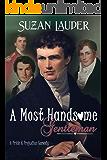 A Most Handsome Gentleman: A Pride and Prejudice Variation