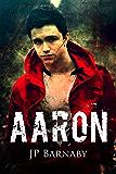 Aaron (A Survivor Story) (English Edition)