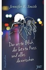 Der erste Blick, der letzte Kuss und alles dazwischen: Romantisches Jugendbuch über die erste große Liebe (German Edition) Kindle Edition