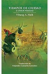 Tiempos De Ciudad Y Otros Poemas (Spanish Edition) Kindle Edition