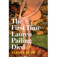 The First Time Lauren Pailing Died: An emotional, uplifting and magical novel as seen in GUARDIAN's 'hottest debuts of 2019'