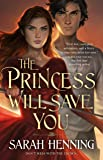 The Princess Will Save You (Kingdoms of Sand and Sky (1))