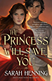 The Princess Will Save You (Kingdoms of Sand and Sky Book 1)