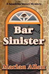 Bar Sinister: Bar Sinister (Spadena Street Mysteries Book 1) Kindle Edition