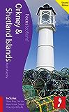 Orkney & Shetland Islands, 2nd edition: Includes Skara Brae, Fair Isle, Maes Howe, Scapa Flow, Up-Helly-Aa (Footprint Focus)