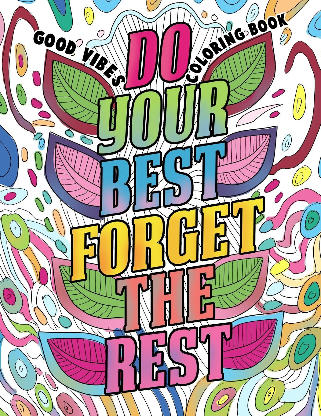 - Amazon.com: Good Vibes Coloring Book: A Motivational Coloring Book