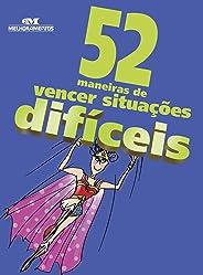 52 Maneiras de Vencer Situações Difíceis