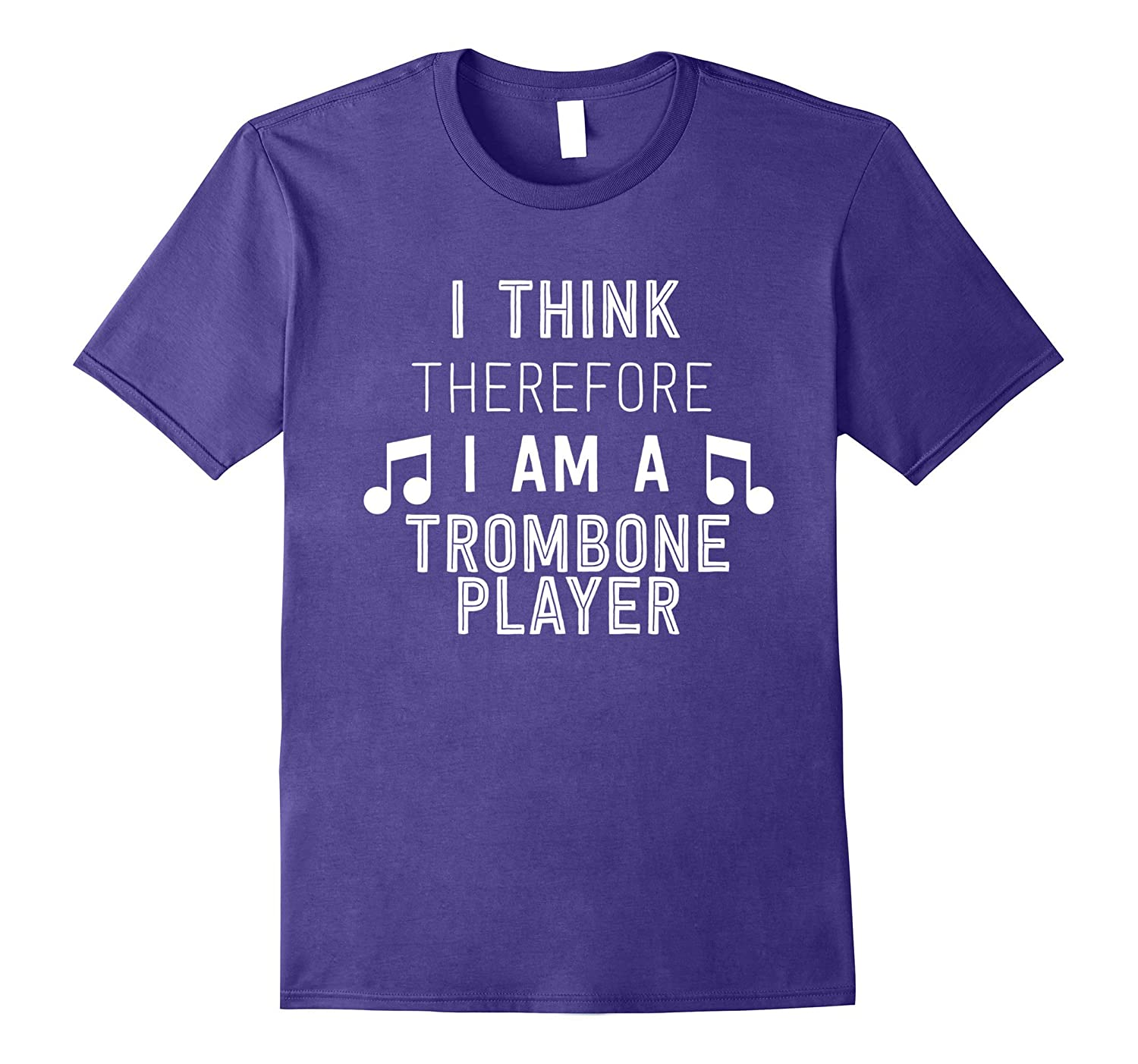 I Think Therefore I'm A Trombone Player Funny Band T-Shirt-Teevkd
