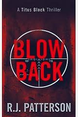 Blowback (A Titus Black Thriller Book 5) Kindle Edition