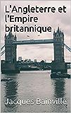 L'Angleterre et l'Empire britannique