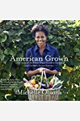 American Grown: The Story of the White House Kitchen Garden and Gardens Across America Audible Audiobook