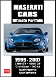 Maserati Cars Ultimate Portfolio 1999-2007 (Brooklands Books Road Test Series): 3200 GT 4200 GT Gransport MC12 Quattroporte GranTurismo