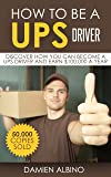 How to be a UPS driver: Discover how you can become a UPS driver and earn $100,000 a year
