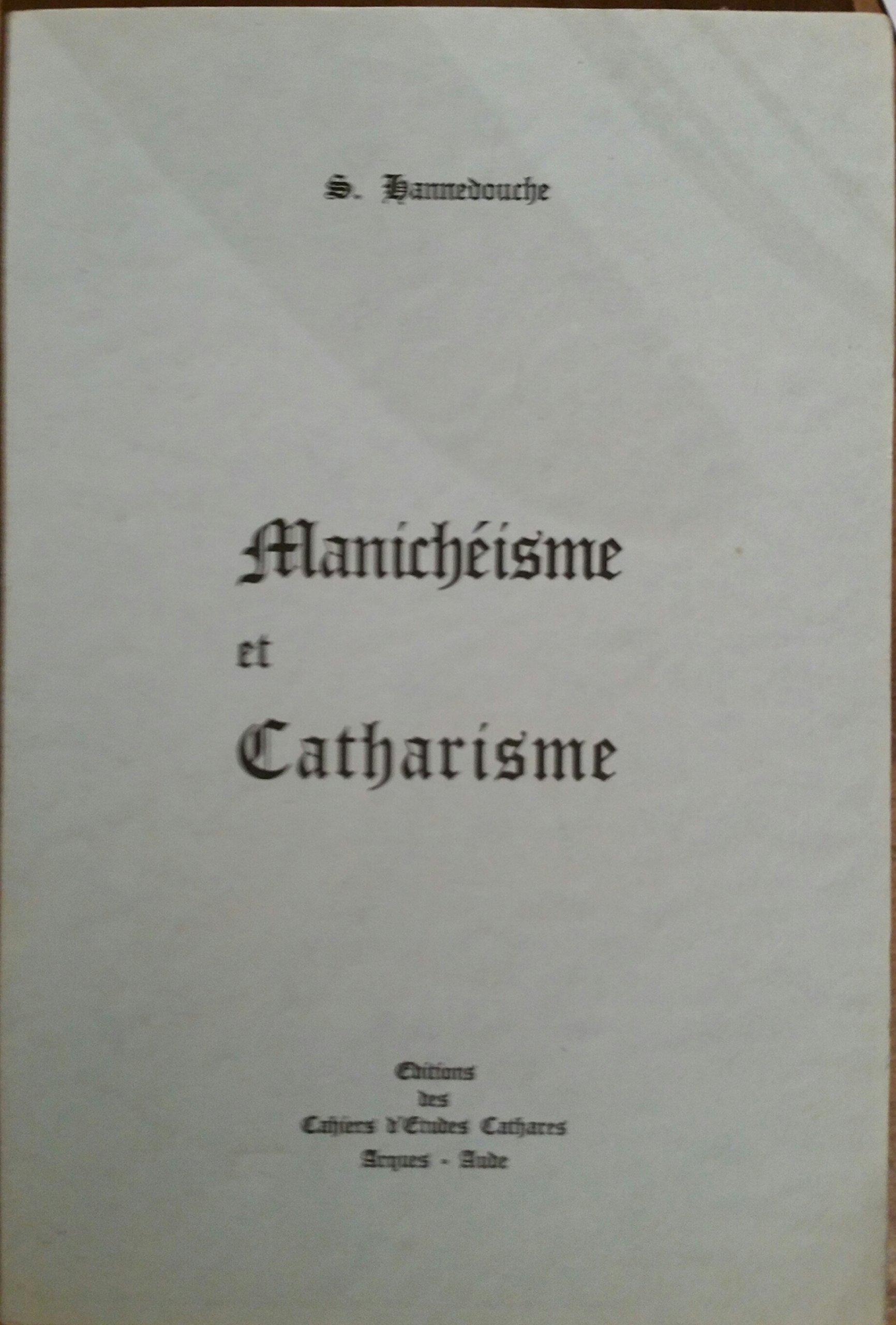 S. Hannedouche. Manichéisme et catharisme Reliure inconnue – 1967 Simone Hannedouche B0014VJDL6