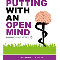 Putting With An Open Mind - Four Magic Mind Secrets (English Edition)