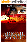 """ABIGAIL"" :SPY & LIE (romance  fiction book Book 1)"